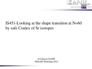 IS451-Looking at the shape transition at N=60 by safe  Coulex  of  Sr  isotopes