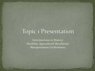 Topic 1 Presentation