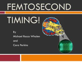 FEMTOSECOND  timing!