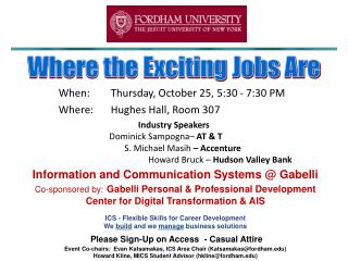 When: 		Thursday, October 25, 5:30 - 7:30 PM Where:	Hughes Hall, Room 307