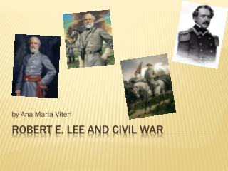 RobeRT  e. lee and Civil war