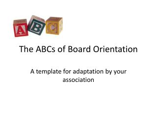 The ABCs of Board Orientation