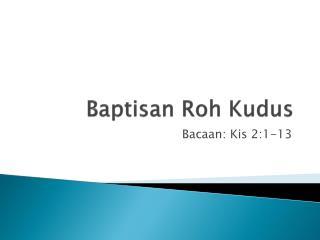 Baptisan Roh  Kudus