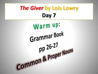 The Giver  by Lois Lowry Day 7