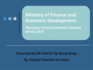 Presented by Mr Patrick Yip Wang Wing,  Ag. Deputy Financial Secretary