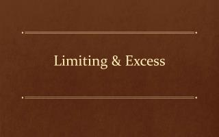 Limiting & Excess