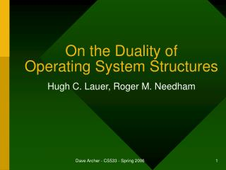 On the Duality of  Operating System Structures
