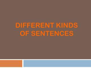 Different kinds of sentences