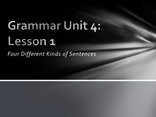 Grammar Unit 4: Lesson 1