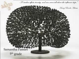 Samantha Pamies 5 th  grade