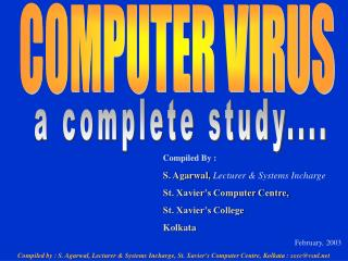 Compiled by : S. Agarwal, Lecturer  Systems Incharge, St. Xaviers Computer Centre, Kolkata : sxccvsnl