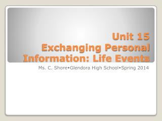 Unit 15 Exchanging Personal Information: Life Events