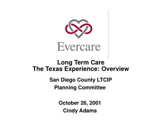 Long Term Care The Texas Experience: Overview