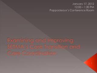 Examining and Improving SETMA�s Care Transition and Care Coordination