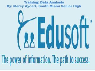 Training: Data Analysis By: Mercy  Aycart , South Miami Senior High