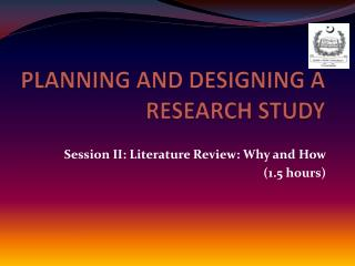PLANNING AND DESIGNING A RESEARCH STUDY