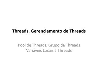 Threads, Gerenciamento de Threads