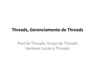 Threads, Gerenciamento de Threads