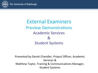 External Examiners Preview Demonstrations Academic Services & S tudent Systems