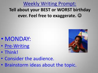 Weekly Writing Prompt: Tell about your BEST or WORST birthday ever. Feel free to exaggerate.  