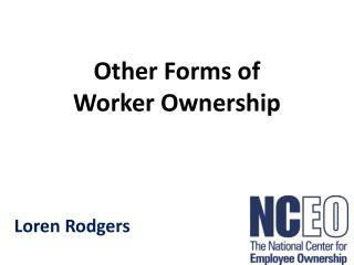 Other Forms of  Worker Ownership