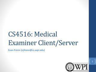 CS4516: Medical Examiner Client/Server