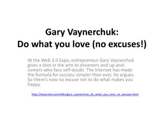 Gary  Vaynerchuk : Do what you love (no excuses!)