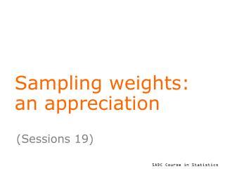 Sampling weights: an appreciation