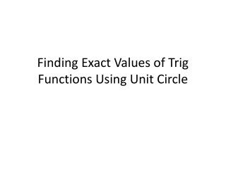 Finding Exact Values of Trig Functions Using Unit Circle