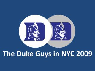 The Duke Guys in NYC 2009