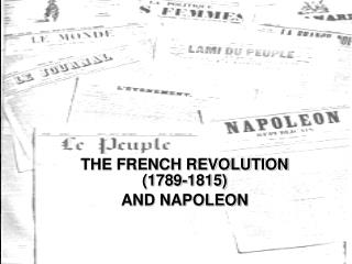THE FRENCH REVOLUTION 1789-1815 AND NAPOLEON
