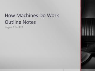 How Machines Do Work Outline Notes
