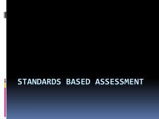 Standards Based Assessment