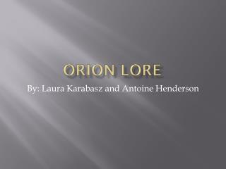 Orion Lore