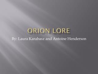 Orion Lore