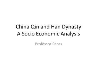 China Qin and Han Dynasty A Socio Economic Analysis