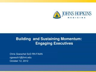 Building  and Sustaining Momentum:   	 Engaging Executives