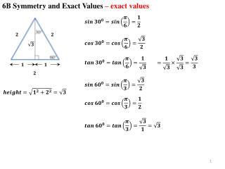 6B Symmetry and Exact Values  – exact values