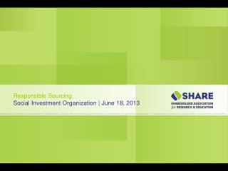 Responsible Sourcing Social Investment Organization | June 18, 2013