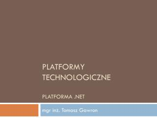 Platformy technologiczne Platforma