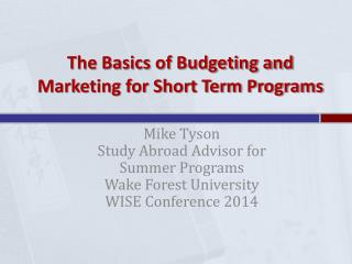 The Basics of Budgeting and Marketing for Short Term Programs