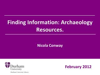 Finding Information: Archaeology Resources.