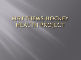 Matthews Hockey Health Project