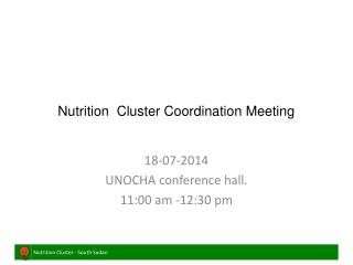 Nutrition  Cluster Coordination Meeting