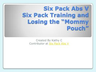 Six Pack Training - Losing The Mommy Pouch