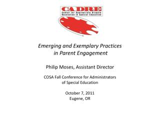Emerging and Exemplary  Practices in Parent Engagement Philip Moses, Assistant Director