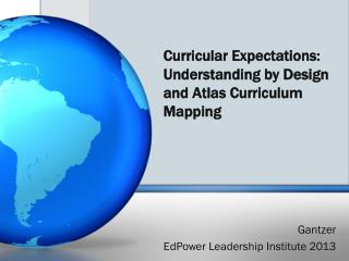 Curricular Expectations: Understanding by Design and Atlas Curriculum Mapping