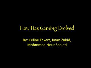 How Has Gaming Evolved