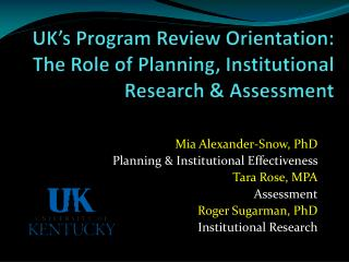UK's Program Review Orientation: The Role of Planning, Institutional Research & Assessment