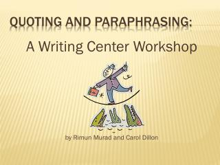 Quoting and Paraphrasing: